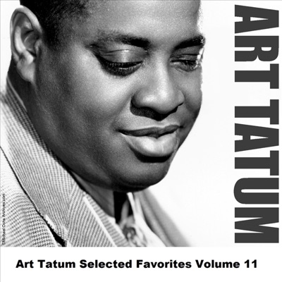 Art Tatum Selected Favorites Volume 11 - Art Tatum