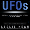 UFOs: Generals, Pilots, and Government Officials Go on the Record (Unabridged) - Leslie Kean
