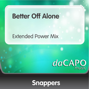 Snappers - Better Off Alone (Extended Power Mix)
