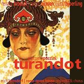 Puccini: Turandot-Renata Tebaldi, Birgit Nilsson, Jussi Björling, The Rome Opera House Orchestra, The Rome Opera House Chorus & Erich Leinsdorf