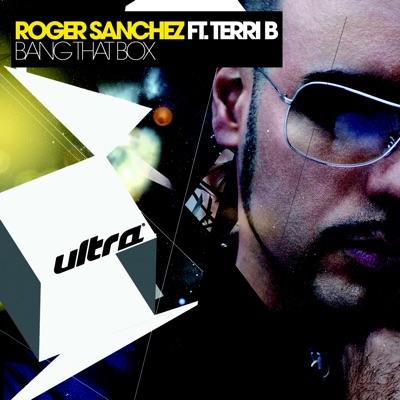 Bang That Box (Remixes) - Single - Roger Sanchez