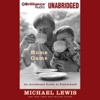 Home Game: An Accidental Guide to Fatherhood (Unabridged) - Michael Lewis