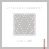 Manchester Orchestra - Simple Math (Album Version)