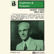 Henry Ford, 1863 -1947 (Dramatised): Explorers and Pioneers, Volume Five (Abridged  Nonfiction)