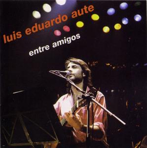 Luis Eduardo Aute - Entre Amigos (Live)
