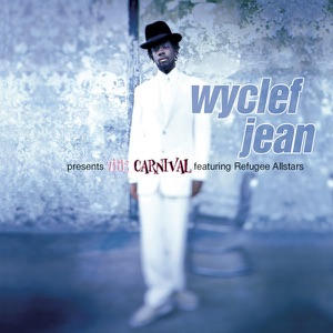Wyclef Jean Presents the Carnival featuring Refugee Allstars