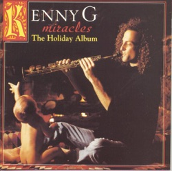 View album Kenny G - Miracles: The Holiday Album