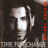 Time For Change - Apache Indian