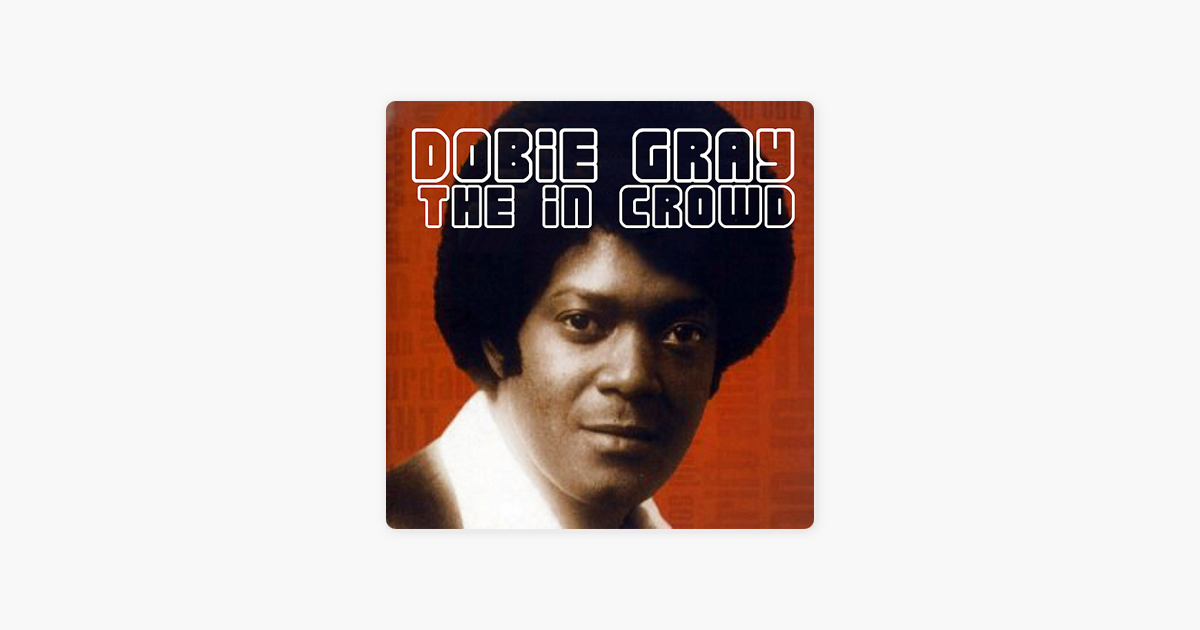 The In Crowd By Dobie Gray On Apple Music