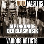 Volk Masters: Alpenkönige der Blasmusik - Various Artists - Various Artists