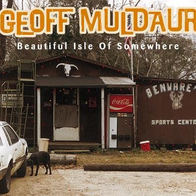 Beautiful Isle of Somewhere - Geoff Muldaur