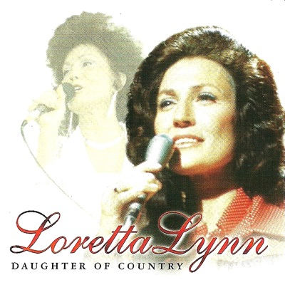 Daughter of Country (Rerecorded Version) - Loretta Lynn