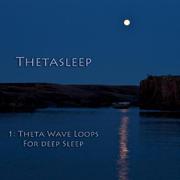 1: Theta Wave Loops For Deep Sleep - Thetasleep - Thetasleep