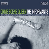 The Informants - Nothing But A Bad Break