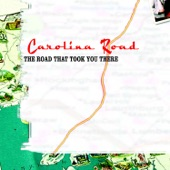 Carolina Road - The Road That Took You There