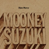 The Mooney Suzuki - First Comes Love