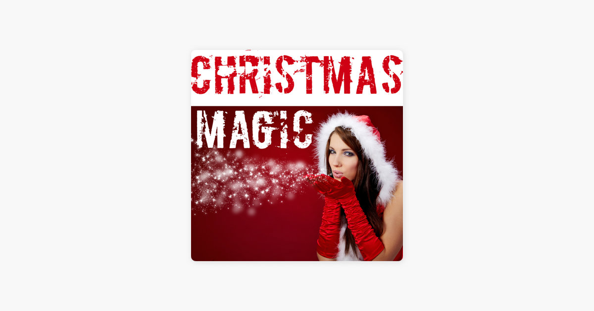 Christmas Magic by Various Artists on Apple Music