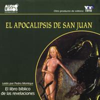 El Apocalipsis de San Juan [The Apocalypse of Saint John] (Texto Completo)