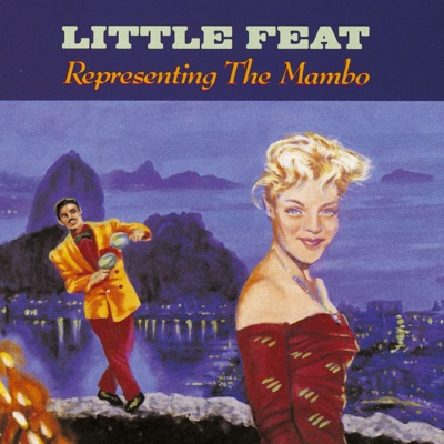 Representing the Mambo - Little Feat