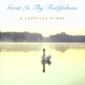 A Cappella Hymns: Great Is Thy Faithfulness