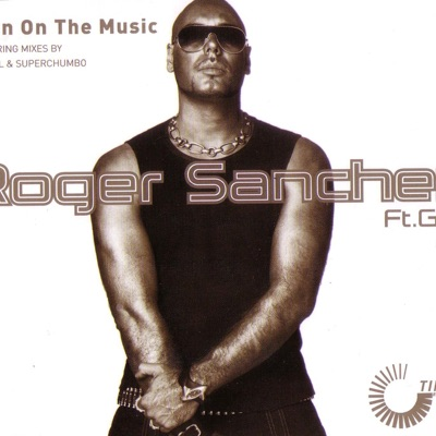 Turn On the Music - EP - Roger Sanchez