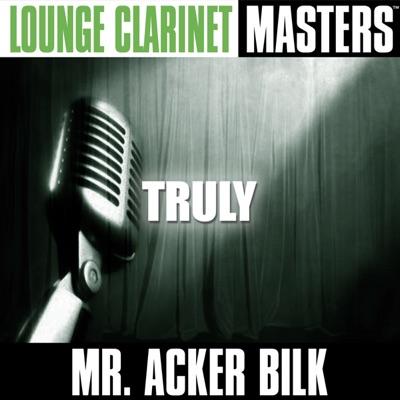 Lounge Clarinet Masters: Truly - Acker Bilk