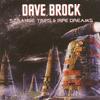 Strange Trips and Pipe Dreams - Dave Brock
