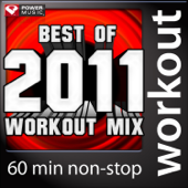 Best Of 2011 Workout Mix (60 Min Non Stop Workout Mix) [130 BPM]-Power Music Workout
