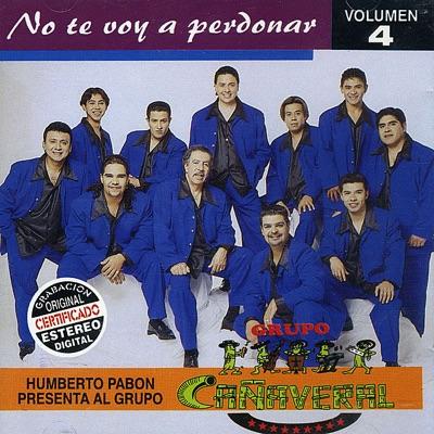 No Te Voy a Perdonar, Vol. 4 - Grupo Cañaveral