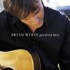 Greatest Hits - Bryan White