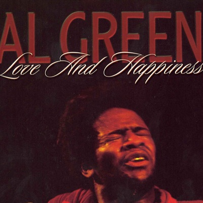 Love and Happiness - Al Green