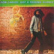 Just a Passing Glance - Don Carlos