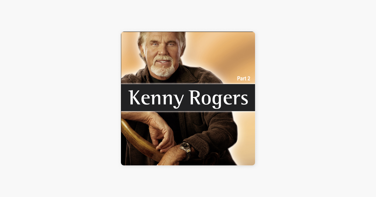 Kenny Rogers, Pt. 2 (Re-Recordings) by Kenny Rogers on Apple Music