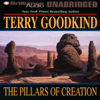 Terry Goodkind - The Pillars of Creation: Sword of Truth, Book 7 (Unabridged)  artwork