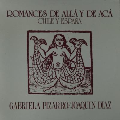 Romances de Aca y de Allá, Vol. 1 (Chile-España) - Joaquín Díaz