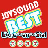 カラオケ JOYSOUND BEST L'Arc~en~Ciel (Originally Performed By L'Arc~en~Ciel)