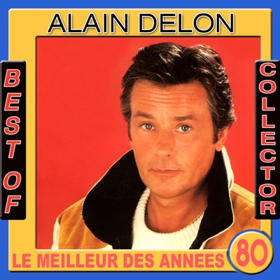 Best of Alain Delon Collector (Le meilleur des années 80) - EP - Alain Delon