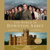 Jessica Fellows - The World of Downton Abbey (Unabridged)  artwork