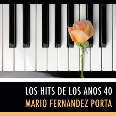 Los Hits de los Años 40 - Mario Fernández Porta