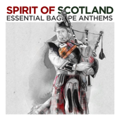 Spirit of Scotland - Essential Bagpipe Anthems