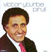 VICTOR YTURBE EL PIRULI - TE PIDO Y TE RUEGO