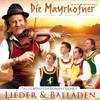 Die schönsten romantischen Lieder & Balladen - Die Mayrhofner