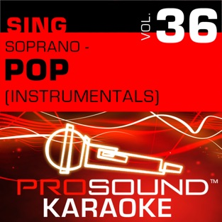 Sing Soprano – Pop, Vol. 36 (Karaoke Performance Tracks) – ProSound Karaoke Band