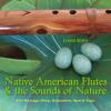 NATIVE AMERICAN FLUTES & SOUNDS OF NATURE (Relaxing Native American Flute & Nature Sounds for Massage, Sleep, Spas & Yoga) - Jessita Reyes