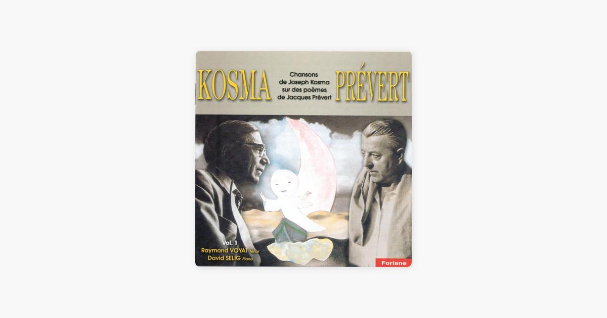 Chansons De Joseph Kosma Sur Des Poèmes De Jacques Prévert Vol 1 De Raymond Voyat David Selig