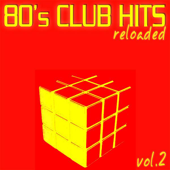 80's Club Hits Reloaded, Vol. 2 (Best of Dance, House & Techno)