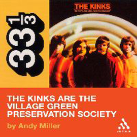 The Kinks' the Kinks Are the Village Green Preservation Society (33 1/3 Series) (Unabridged) audiobook
