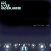 God Lives Underwater - Tricked