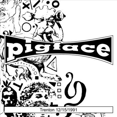 Trenton 12/15/1991 - Pigface