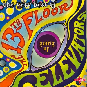 Going Up - The Very Best of the 13th Floor Elevators
